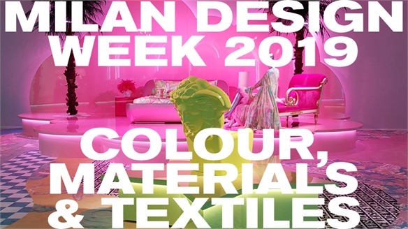Milan Design Week 2019: Colour, Materials & Textiles