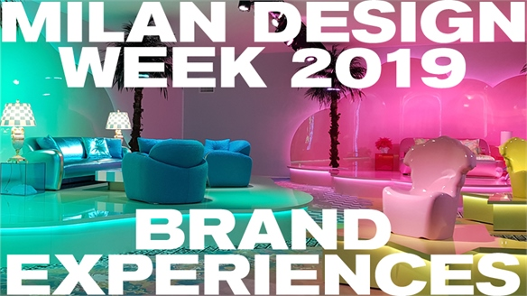 Milan Design Week 2019: Brand Experiences