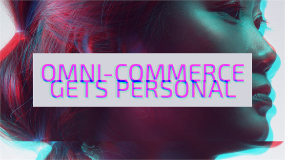 Omni-Commerce Gets Personal