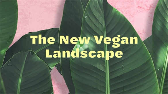 The New Vegan Landscape