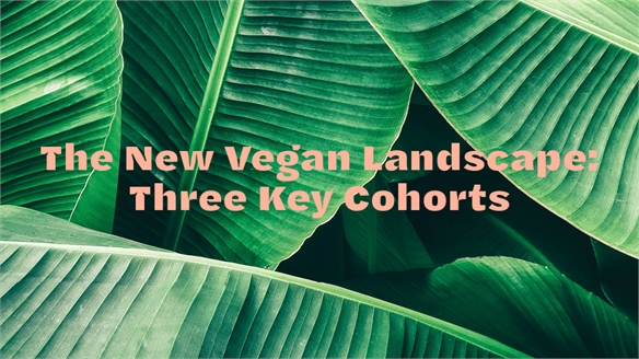 The New Vegan Landscapes: Three Key Cohorts