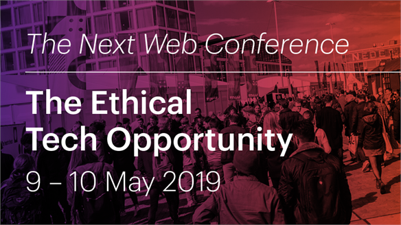 The Next Web 2019: The Ethical Tech Opportunity