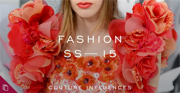 Fashion: Couture Influences S/S 15