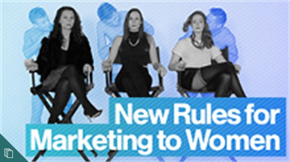 New Rules for Marketing to Women