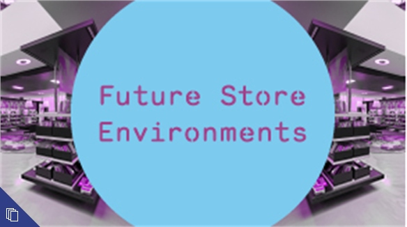Future Store Environments: Layout, Mood & Ambience