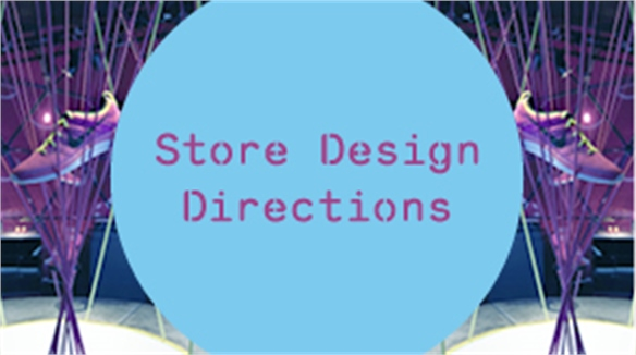 Store Design Directions: Architecture, Materials & VM