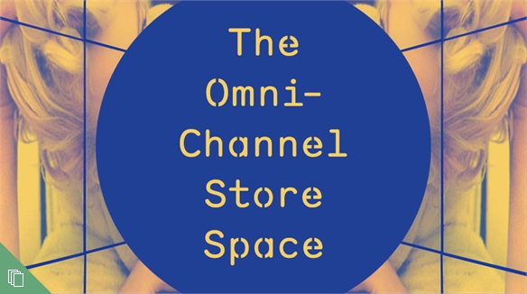 The Omni-Channel Store Space
