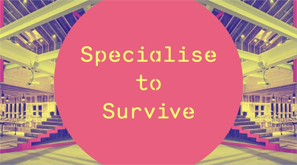 Specialise to Survive
