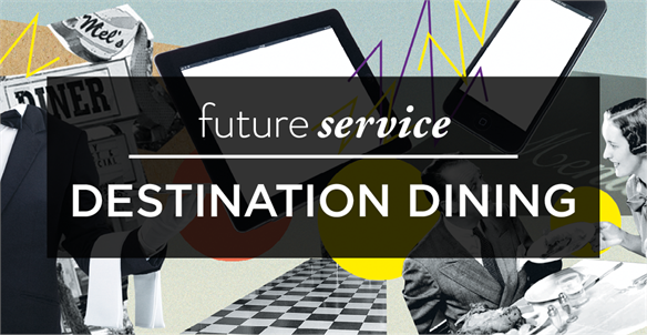Future Service: Destination Dining