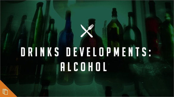 Drinks Developments: Alcohol