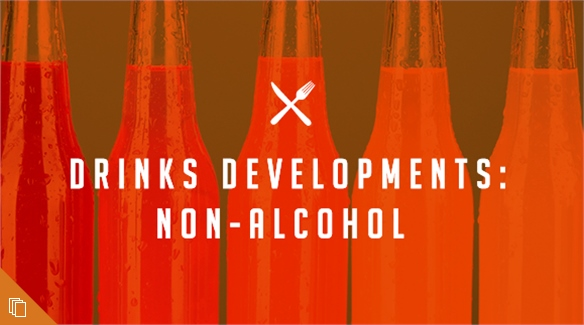 Drinks Developments: Non-Alcohol