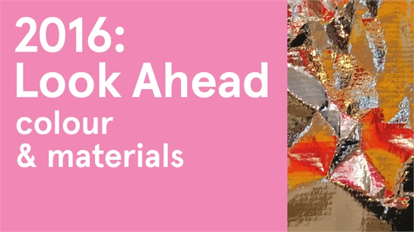 2016: Look Ahead - Colour & Materials
