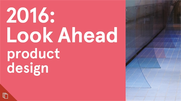 2016: Look Ahead - Product Design