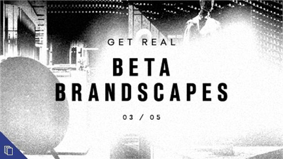 Beta Brandscapes: New Rules of Engagement