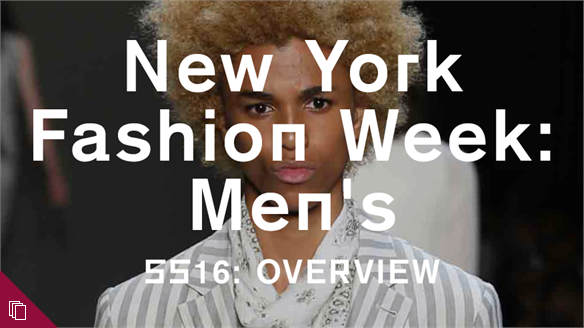 New York Fashion Week: Men's: Overview