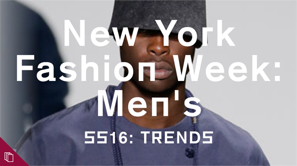 New York Fashion Week: Men's: Trends