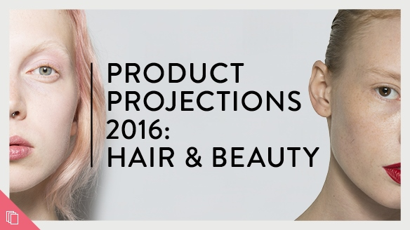 Product Projections 2016: Hair & Beauty