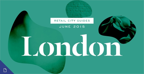 Retail City Guide: London, June 2015
