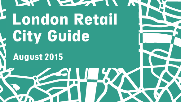 Retail City Guide: London, August 2015