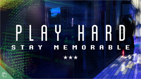 Play Hard, Stay Memorable