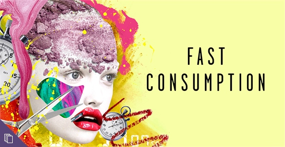 Rethinking Beauty: Fast Consumption