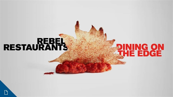 Rebel Restaurants: Dining On the Edge