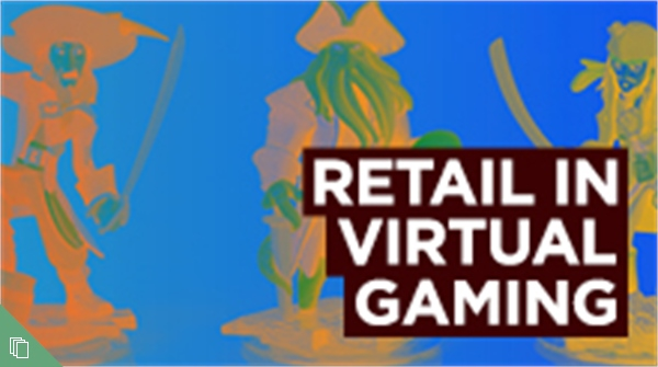Retail in Virtual Gaming