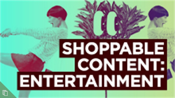 Shoppable Content: Entertainment