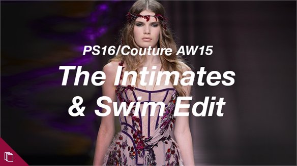 Couture and Pre-summer: The Intimates & Swim Edit