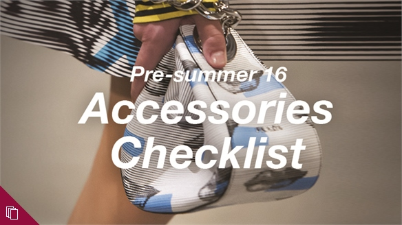 Pre-summer 16: Accessories Checklist