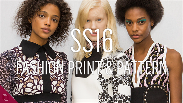 SS16: Fashion Print & Pattern