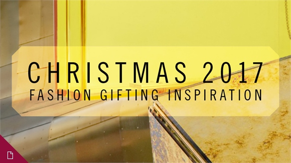 Christmas 2017: Fashion Gifting Inspiration
