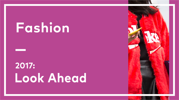 2017: Look Ahead - Fashion