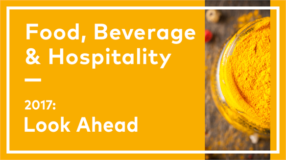 2017: Look Ahead - Food, Beverage & Hospitality