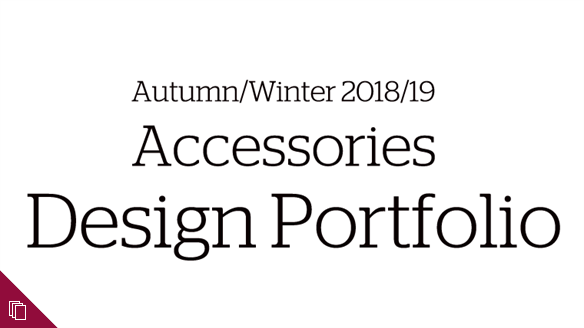 Autumn/Winter 2018/19 Accessories Design Portfolio