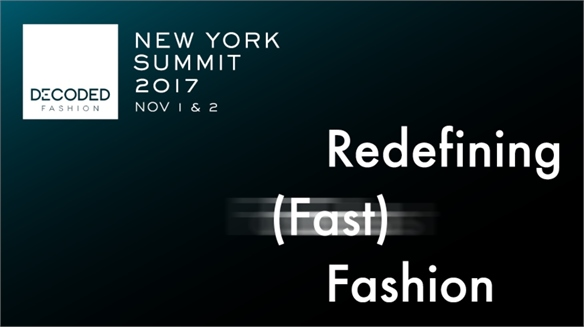Redefining (Fast) Fashion: Decoded Fashion NY Summit, 2017