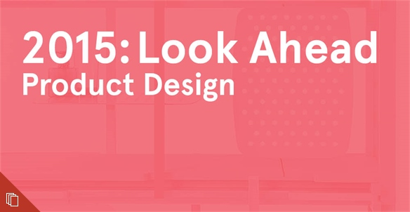 2015: Look Ahead - Product Design