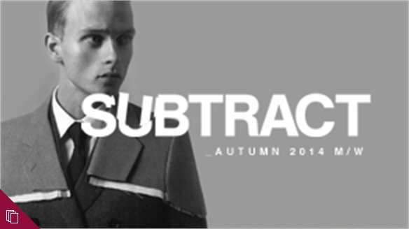 Subtract A/W 14-15 Menswear