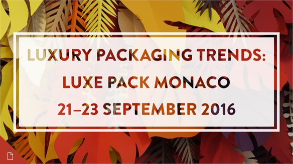 Luxury Packaging Trends 2016: Luxe Pack Monaco