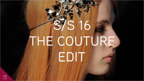 S/S 16: The Couture Edit