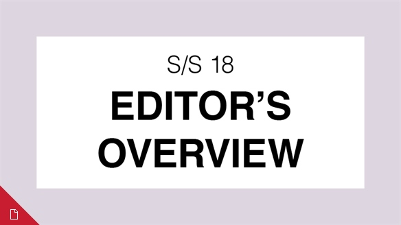 S/S 18: Editor's Overview