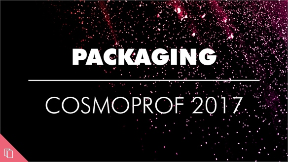 Cosmoprof 2017: Packaging
