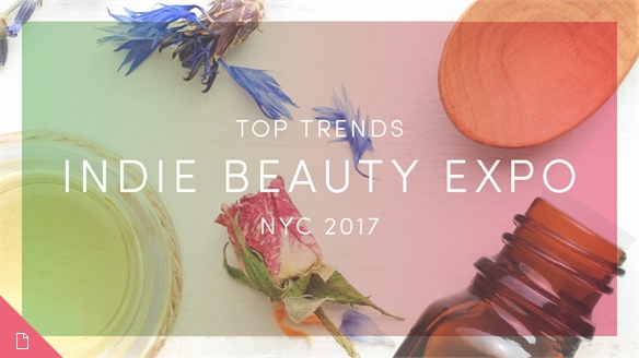 Indie Beauty Expo NYC 2017: Top Trends