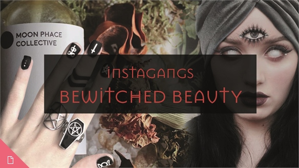 Instagangs: Bewitched Beauty