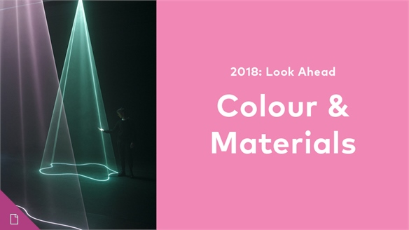 2018: Look Ahead - Colour & Materials
