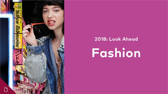 2018: Look Ahead – Fashion