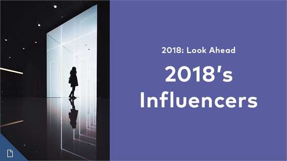 2018: Look Ahead - Influencers