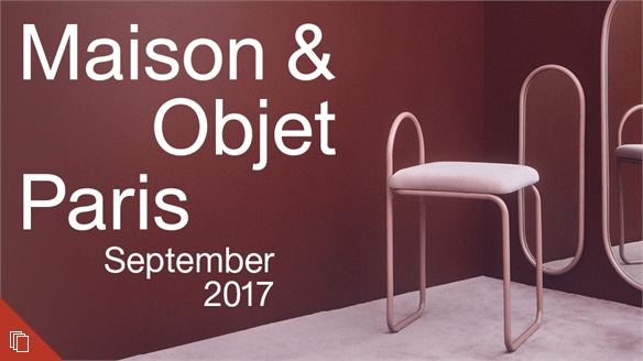 Maison & Objet Paris: September 2017