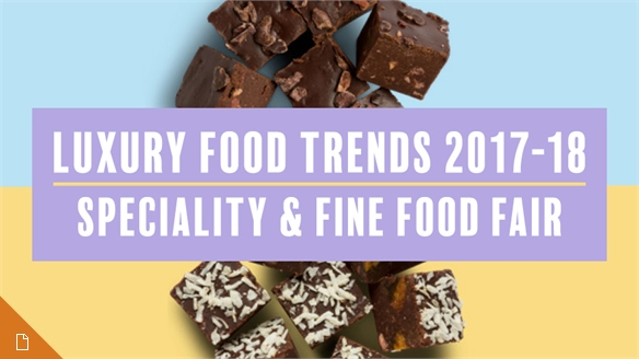Luxury Food Trends 2017/18: Speciality & Fine Food Fair