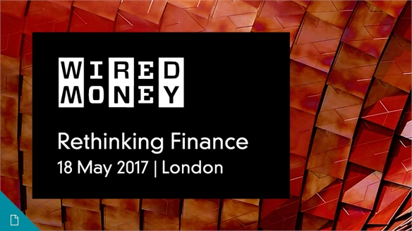 Rethinking Finance: Wired Money 2017